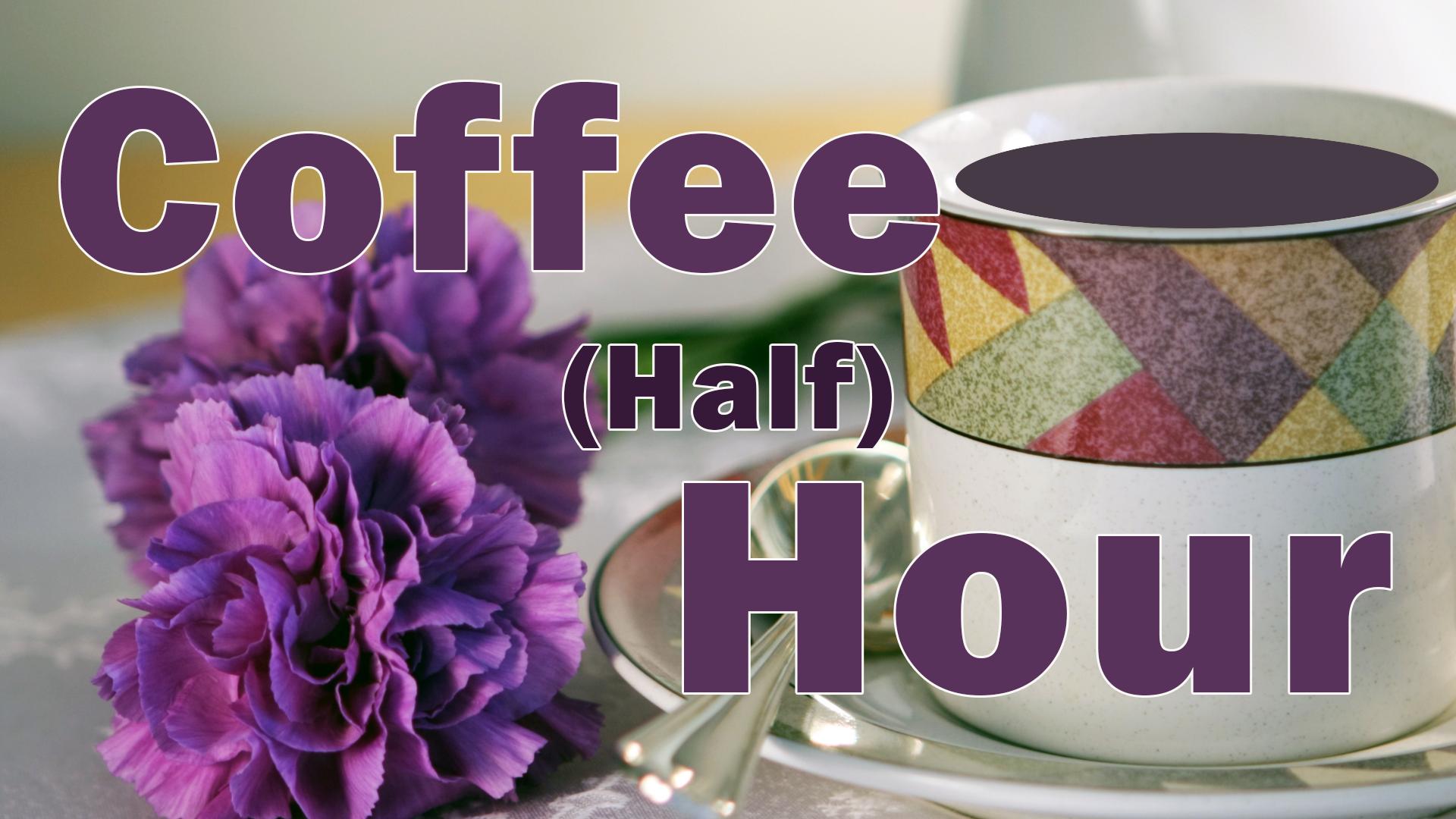 First Unitarian Universalist Church of Houston - Coffee Half Hour