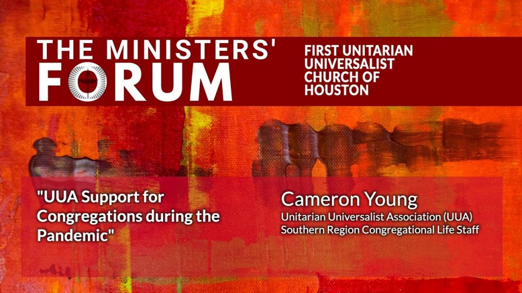 First Unitarian Universalist Church of Houston - Ministers' Forum - September 9, 2020