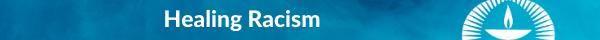 Healing Racism - First Unitarian Universalist Church of Houston
