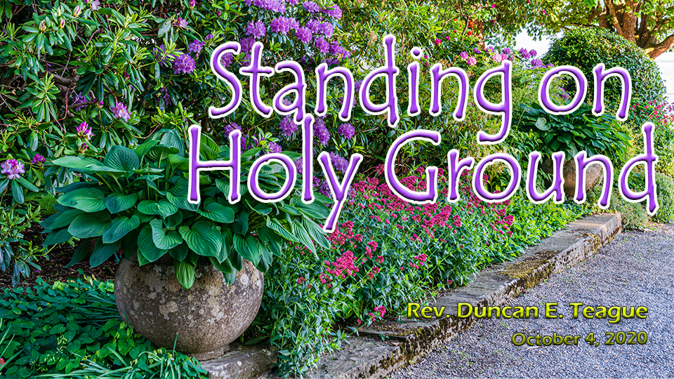 Standing on Holy Ground -- First Unitarian Universalist Church of Houston -- Oct4-2020 -- wp2