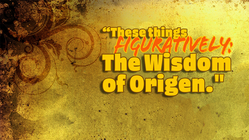 These Things Figuratively: The Wisdom of Origen — First Unitarian Universalist Church of Houston