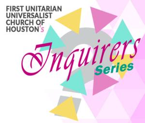 Inquirer Series at First Unitarian Universalist Church of Houston — 000