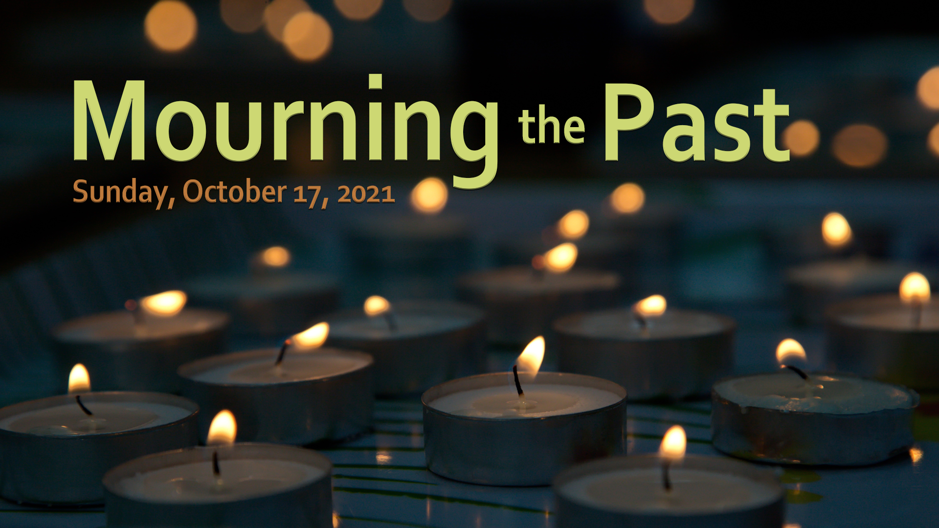 Mourning the Past -- October 17- 2021